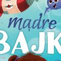 Mądre Bajki, książki dla dzieci, najlepsze książki dla dzieci